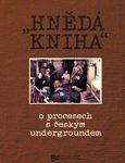 """Obálka publikace """"Hnědá kniha"""" o procesech s českým undergroundem"""