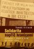 Obálka publikace: Solidarita napříč hranicemi. Opozice v ČSSR a NDR po roce 1968
