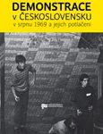 Obálka publikace Demonstrace v Československu v srpnu 1969 a jejich potlačení - ilustrační foto