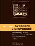 Obálka publikace Svobodni v nesvobodě - ilustrační foto