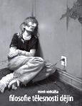 Obálka publikace: Filosofie tělesnosti dějin - ilustrační foto