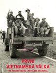 Obálka publikace První vietnamská válka na pozadí osudu Ladislava Charváta - ilustrační foto