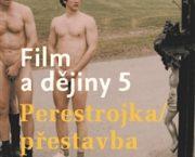 Vyšla kolektivní monografie Film a dějiny 5. Perestrojka/přestavba