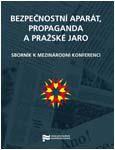 Obálka sborníku mezinárodní konference Bezpečnostní aparát, propaganda a Pražské jaro - ilustrační fotoo