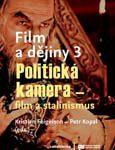 """Obálka sborníku """"Film a dějiny 3. Politická kamera – film a stalinismus"""" - ilustrační foto"""