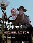 Obálka knihy Film a dějiny 4. Normalizace – ilustrační foto