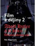 Obálka sborníku Film a dějiny 2. Adolf Hitler a ti druzí – filmové obrazy zla - ilustrační fotoo