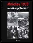 Obálka sborníku ze sympozia k 70. výročí podepsání mnichovské dohody: Mnichov 1938 a česká společnost - ilustrační foto