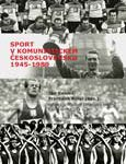 Obálka knihy Sport v komunistickém Československu 1945–1989 – ilustrační foto