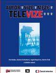 Obálka knihy AUTOR–VIZE–MEZE–TELEVIZE – ilustrační foto