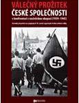 Obálka sborníku Válečný prožitek české společnosti v konfrontaci s nacistickou okupací - ilustrační fotoo