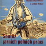 Propagandistický plakát z 50. let: Anonym: Soutěž jarních polních prací – Každý rolník do zemědělského družstva!, rozměry: 77 x 58 cm (zdroj: Muzeum Karlovy Vary)