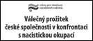 """Program sympozia """"Válečný prožitek české společnosti v konfrontaci s nacistickou okupací"""" (ÚSTR, 3.9.2009)"""