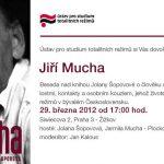 Pozvánka na besedu o životě prozaika Jiřího Muchy (ÚSTR, 29.03.2012)
