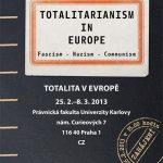 Pozvánka na vernisáž výstavu Totalita v Evropě (Praha, Právnická fakulta UK, 26.02.2013 v 15 hodin)