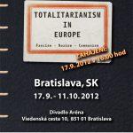 Pozvánka na mezinárodní putovní výstavu Totalita v Evropě (Bratislava, Divadlo Aréna, 17. září 2012 v 16.00 hod)