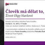 Pozvánka na besedu o knize Člověk má dělat to, nač má sílu – Život Olgy Havlové (Praha,ÚSTR, 05.12.2013 od 17 hodin)