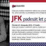Pozvánka na besedu u příležitosti 50. výročí atentátu na prezidenta Johna Fitzgeralda Kennedyho (Praha, ÚSTR, 21.11.2013 od 17.00)