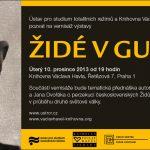 Pozvánka na vernisáž výstavy Židé v gulagu (Praha, Knihovna Váckava Havla, 10.12.2013 od 19.00)