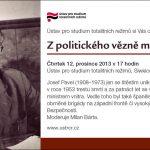 Pozvánka na seminář Z politického vězně ministrem vnitra (Praha,ÚSTR, 12.12.2013 od 17 hodin)