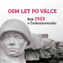 Obálka knihy Osm let po válce. Rok 1953 v Československu - ilustrační foto