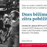 Pozvánka na seminář k 25. výročí vzniku Společnosti za veselejší současnost Dnes běžíme my za vás, zítra poběžíte vy za nás (Praha, ÚSTR, 24.04.2014 od 17.00)