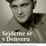 Pozvánka na prezentaci vzpomínkové knihy Františka Čvančary Sejdeme se v Denveru (Praha, ÚSTR, 07.10.2014)