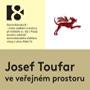Josef Toufar ve veřejném prostoru