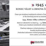 """Pozvánka na konferenci 1945. Konec války a obnova Československa"""" (Praha, ÚSTR, 4–5.11.2015)"""