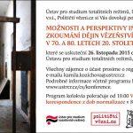 Pozvánka na kolokvium Možnosti a perspektivy interdisciplinárního zkoumání dějin vězeňství v Československu v 70. a 80. letech 20. století (Praha, ÚSTR, 26.11.2015)