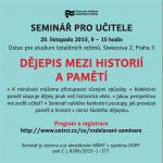 Pozvánka na seminář pro učitele Dějepis mezi historií a pamětí (Praha, ÚSTR, 20.11.2015, 09.00–15.00 )