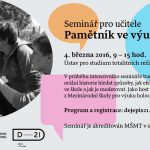 Pozvánka na historickou dílnu: Pamětník ve výuce (Praha, ÚSTR, 4. března 2016, 9 – 15 hod.)