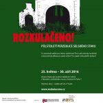Pozvanka na vystavu Rozkulačeno! Půlstoletí perzekuce selského stavu (Praha, 25. května do 30. září 2016)