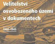 Vyšla elektronická kniha Velitelství osvobozeného území v dokumentech 1944–1945