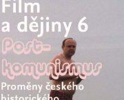 Vyšla kolektivní monografie Film a dějiny 6. Postkomunismus – proměny českého historického filmu po roce 1989
