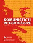 Jaroslav Pažout (ed.): Komunističtí intelektuálové a proměna jejich vztahu ke KSČ (1945–1989)