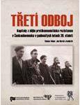 Václav Veber, Jan Bureš a kol.: Třetí odboj. Kapitoly z dějin protikomunistické rezistence v Československu v padesátých letech 20. století