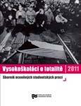 Kolektiv autorů: Vysokoškoláci o totalitě II. Sborník oceněných studentských prací