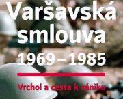 Vyšla kniha Varšavská smlouva 1969–1985. Vrchol a cesta k zániku