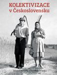 Jaroslav Rokoský, Libor Svoboda (eds.): Kolektivizace v Československu