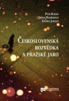 Jiřina Dvořáková, Zdeňka Jurová, Petr Kaňák: Československá rozvědka a Pražské jaro