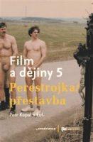 Petr Kopal (a kol.): Film a dějiny 5. Perestrojka/přestavba