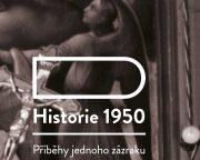 Historie 1950: Příběhy jednoho zázraku