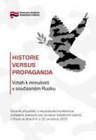Nela Srstková (ed.): Historie versus propaganda. Vztah k minulosti v současném Rusku