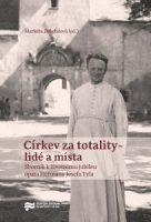 Markéta Doležalová (ed.): Církev za totality — lidé a místa. Sborník k životnímu jubileu opata Heřmana Josefa Tyla