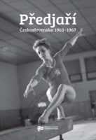 Jiří Petráš, Libor Svoboda (eds.): Předjaří. Československo 1963–1967