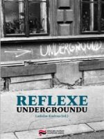 Ladislav Kudrna (ed.): Reflexe undergroundu