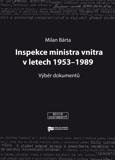 Milan Bárta: Inspekce ministra vnitra v letech 1953–1989. Výběr dokumentů