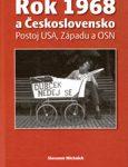 Slavomír Michálek: Rok 1968 a Československo. Postoj USA, Západu a OSN