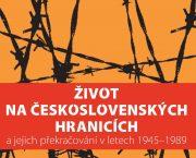 Vyšel sborník Život na československých hranicích a jejich překračování v letech 1945–1989